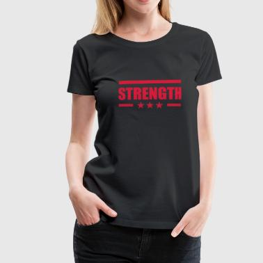 Strength - Women's Premium T-Shirt