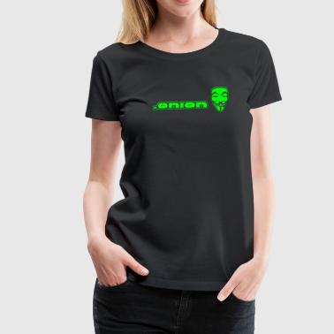 .onion anonymous - Dame premium T-shirt