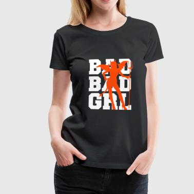 Bad Bad Girl - Women's Premium T-Shirt