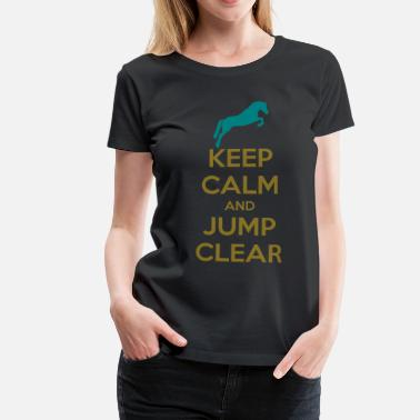 Club D'équitation Keep Calm and Jump Clear Horse Design - T-shirt Premium Femme