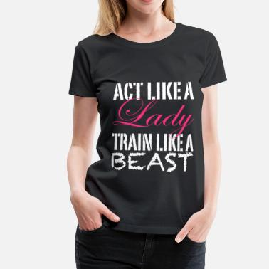 Funny Running Act Like A Lady - Women's Premium T-Shirt