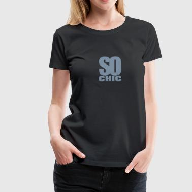 so chic - Frauen Premium T-Shirt
