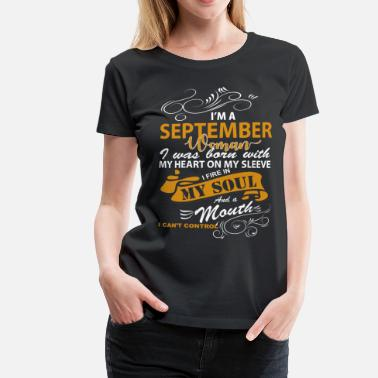 Born In September Im A September Woman I Was Born With My Heart,Mout - Women's Premium T-Shirt