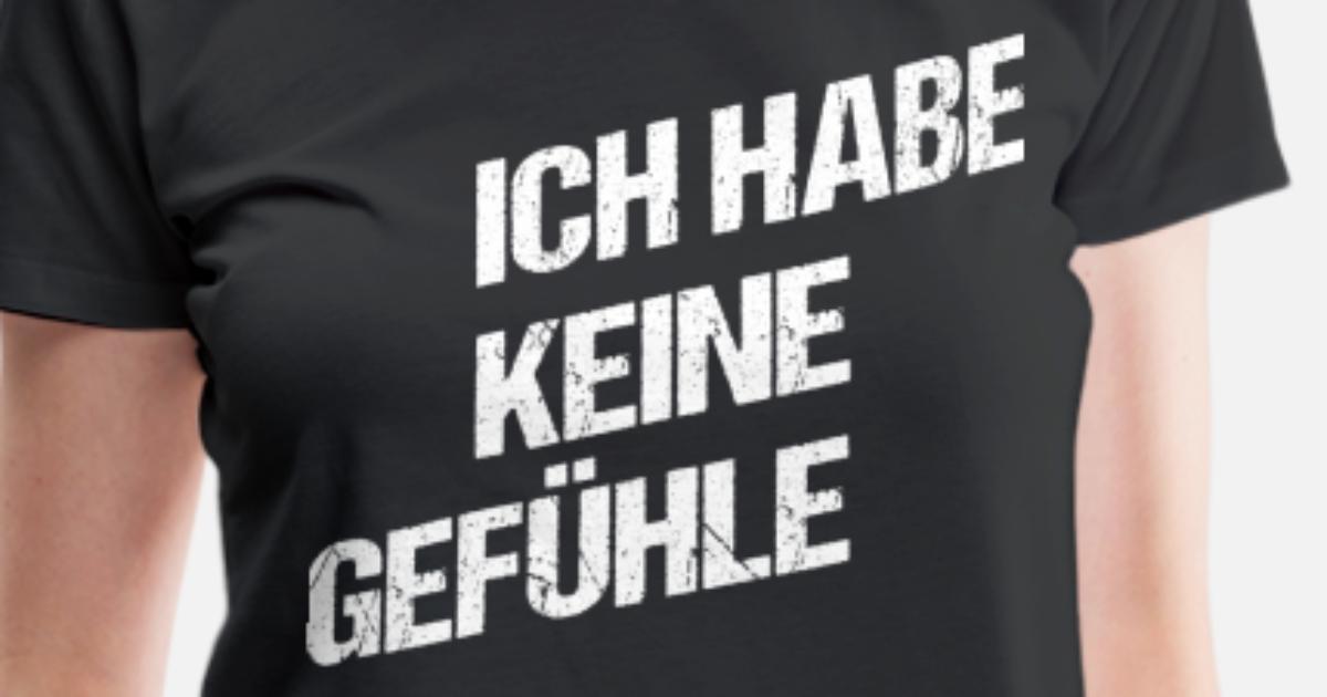 Ich habe keine Gefühle Frauen Premium T-Shirt   Spreadshirt