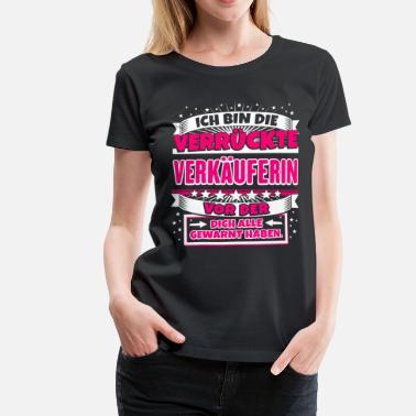 Suchbegriff Verkaufer Spruche T Shirts Online Bestellen Spreadshirt