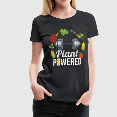 Fitness Bodybuilder Bodybuilding Plant Powered Gift Idea - Women's Premium T-Shirt