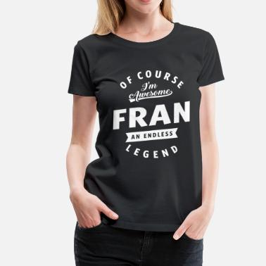 Fran Awesome Fran - Women's Premium T-Shirt