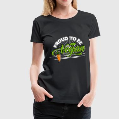 Vegan - Proud to be Vegan (Carrot) - Women's Premium T-Shirt