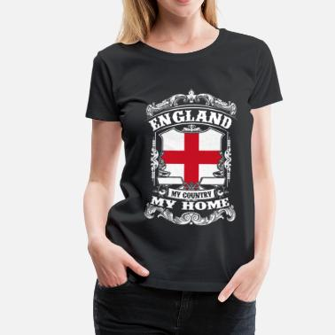 Union Jack England - My country - My home - Women  39 s Premium. Women s  Premium T-Shirt 0a66013741bc