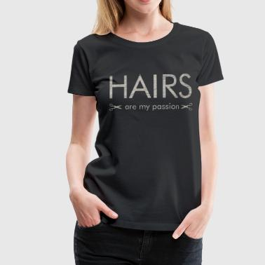 Hair hairdresser barber profession passion gift - Women's Premium T-Shirt