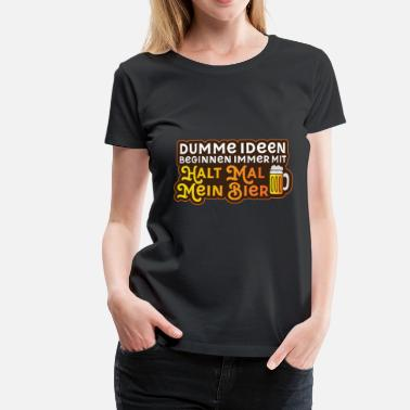 Stupid Dance Stupid ideas - Women's Premium T-Shirt