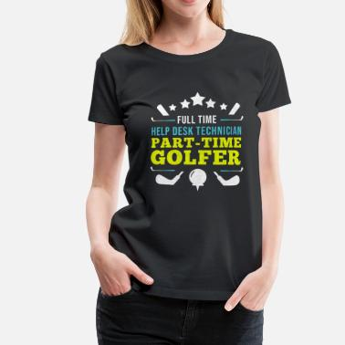 Help Desk Help Desk Tecnico Golf Player Palla Golf - Maglietta Premium da donna