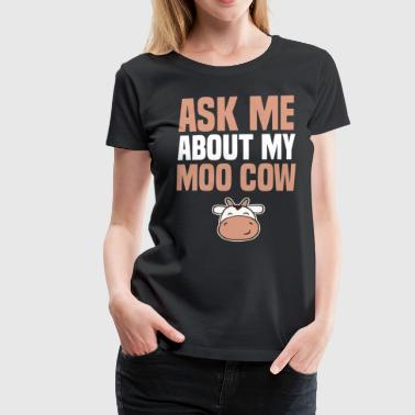 Cows Ask Me About My Moo Birthday Present Gift Idea