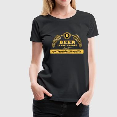beer is the answer - Frauen Premium T-Shirt