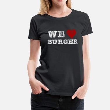 Vêtement Frites we_love_burger_vintage_hell - T-shirt Premium Femme