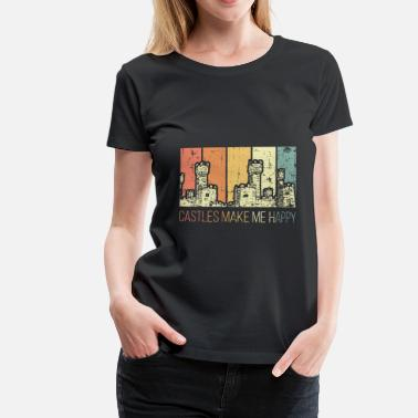 Medieval Times Medieval castles make me happy - Women's Premium T-Shirt