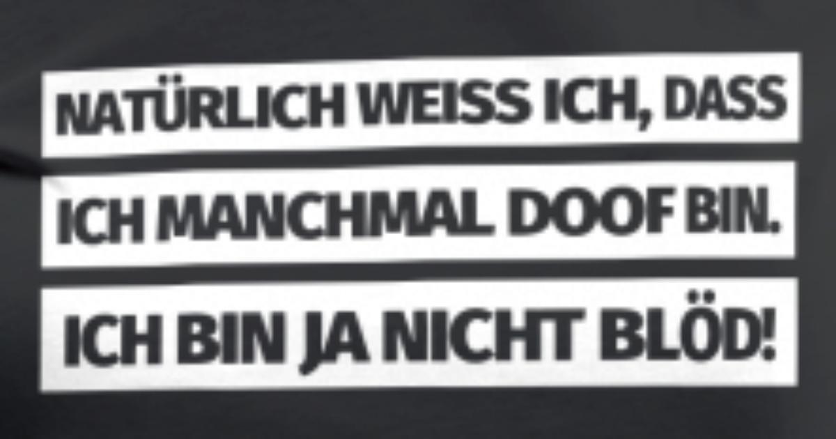 Lustiger Spruch Blöd Doof Lustige Sprüche von accountaccount ...