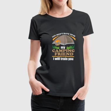 Camping Funny Camping Sayings Funny Camper Gift - Women's Premium T-Shirt