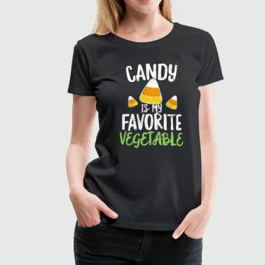Candy Candy Is My Favorite Vegetable Halloween TShirt Corn Joke - Women's Premium T-Shirt