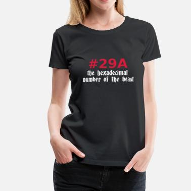 29a 666 - satan - devil - the hexadecimal  number of the beast - Frauen Premium T-Shirt