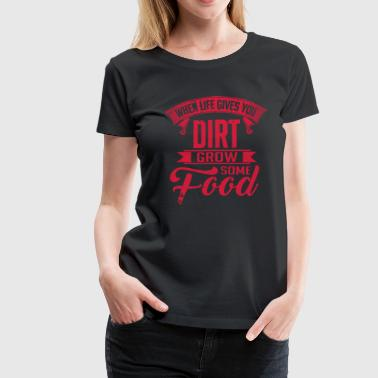 Grow some food - T-shirt Premium Femme
