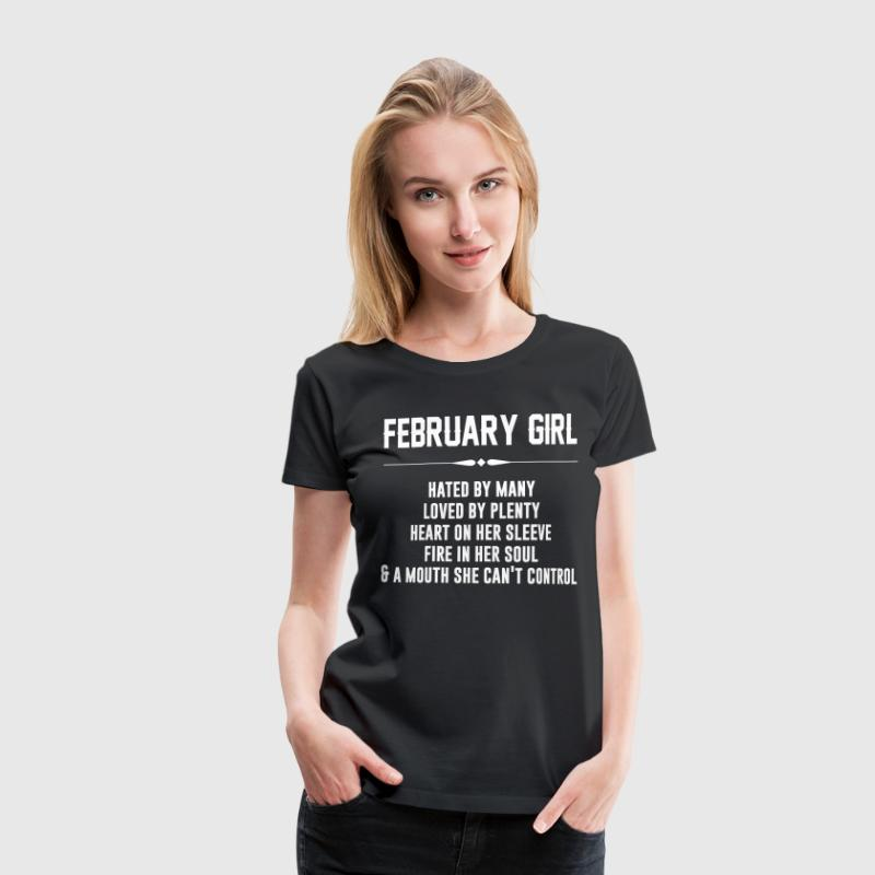 February girl hated by many loved by plenty - Women's Premium T-Shirt