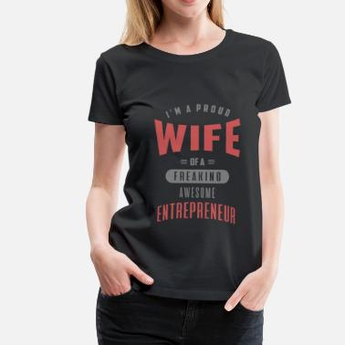 Entrepreneur Wife Entrepreneur - Women's Premium T-Shirt