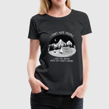 Haat I Don't Hate People...Mountains, Camping, Campfire - Vrouwen Premium T-shirt