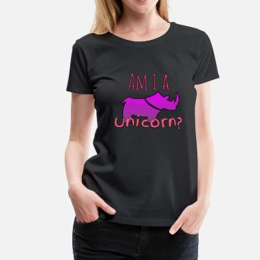 I Am A Unicorn Am I a unicorn? Am i unicorn? - Women's Premium T-Shirt