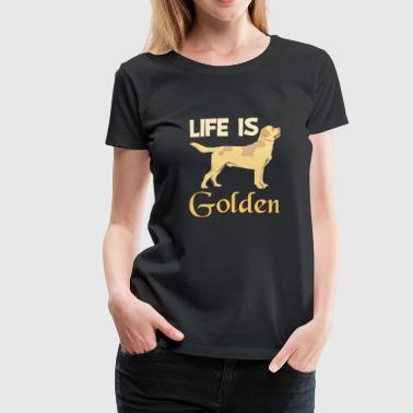 Life is Golden Retriever Dog Shirt - Koszulka damska Premium