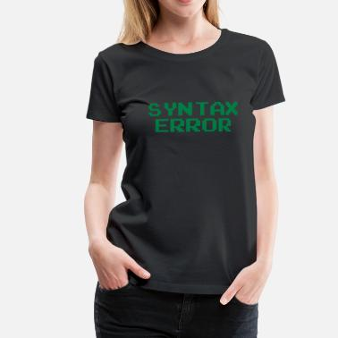 Syntax Syntax Error - Women's Premium T-Shirt