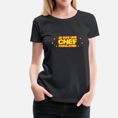 Citation Chef Chef / Patron / Boss / Cuisinier / Cuisine - T-shirt Premium Femme