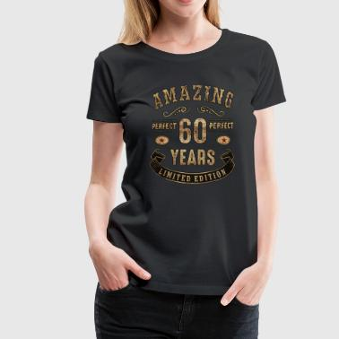 Amazing perfect since 60 years - limited edition birthday gift rahmenlos - Frauen Premium T-Shirt