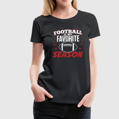 Football Is My Favorite Season - Vrouwen Premium T-shirt