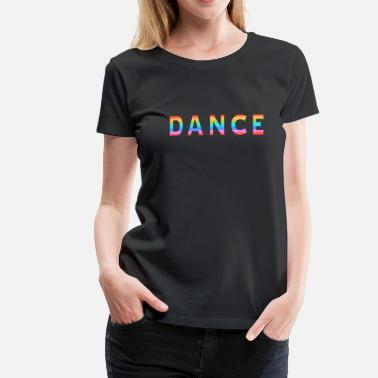 Multi Coloured Multi Coloured Dance Typography - Women's Premium T-Shirt