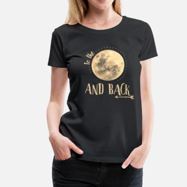 Love love you to the moon and back - Women's Premium T-Shirt