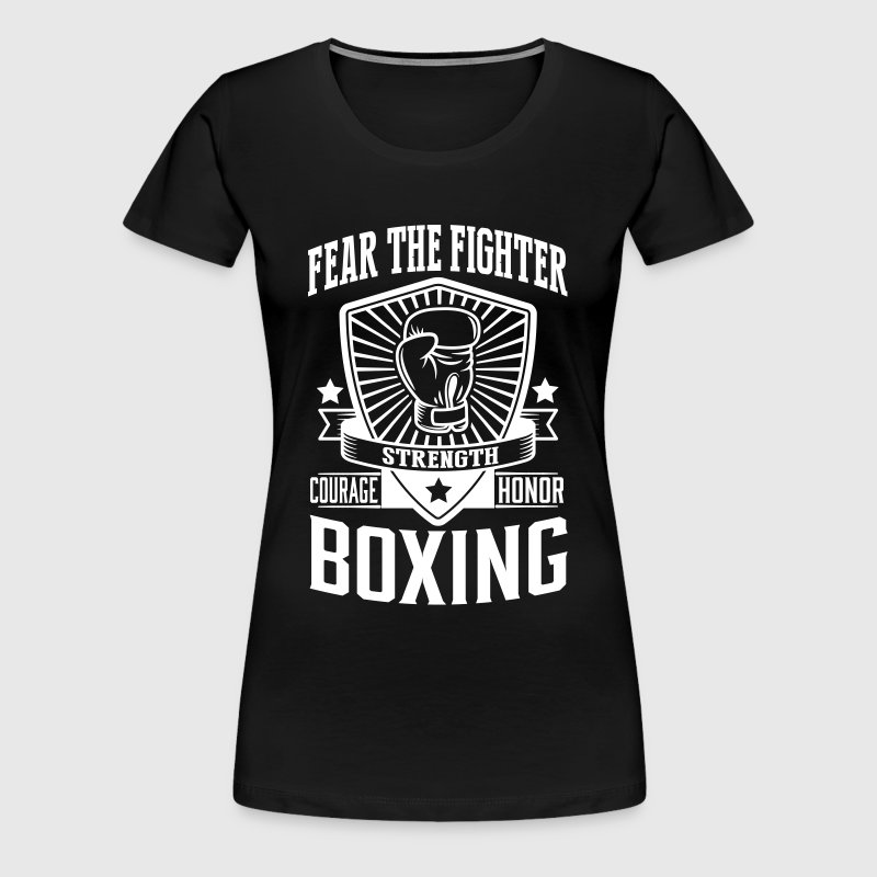 boxing - fear the fighter - Women's Premium T-Shirt