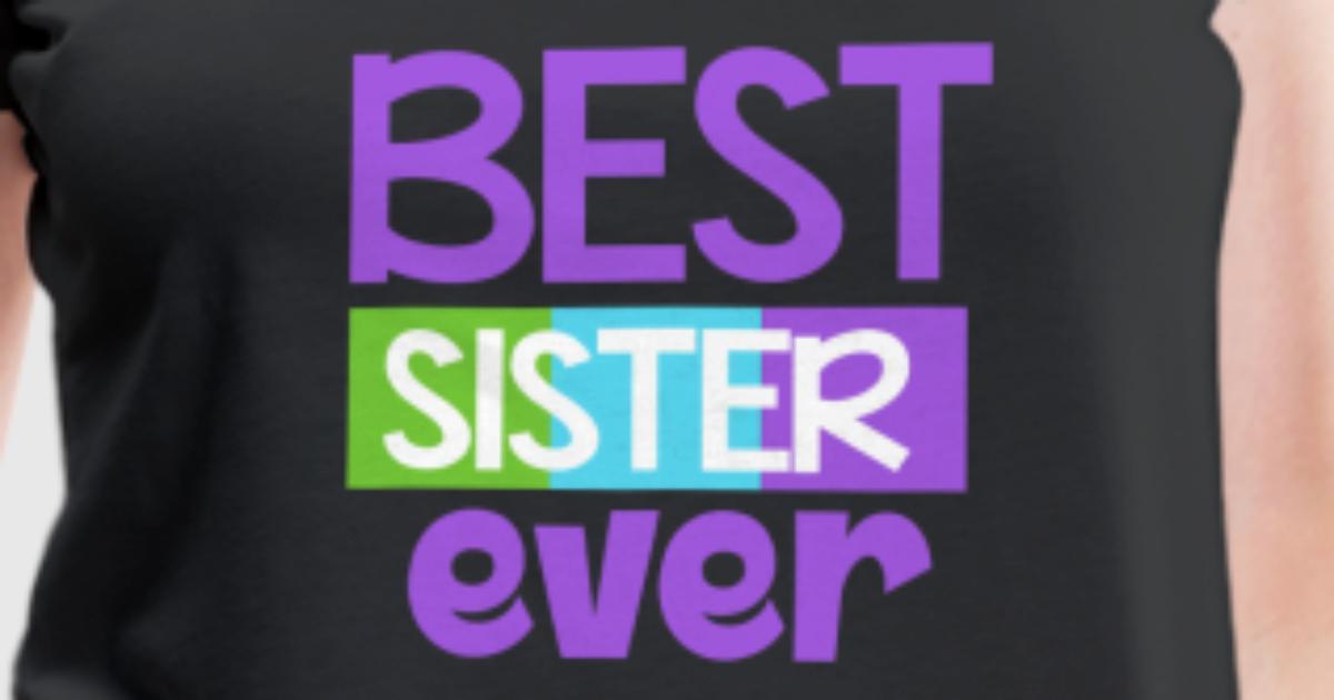 Beste Schwester auf der Welt / Geschenk Shirt von TomGiant | Spreadshirt