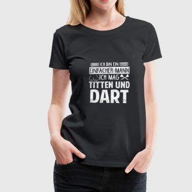 Tits and dart / gift - Women's Premium T-Shirt
