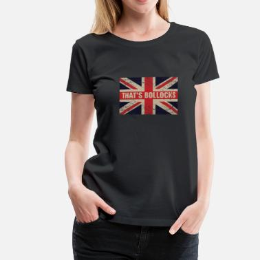Bollocks That's bollocks On Britain Flag Funny UK English - Women's Premium T-Shirt