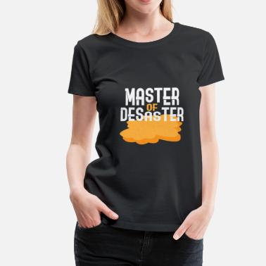Master Of Disaster Chaos Master of Disaster - Premium T-skjorte for kvinner