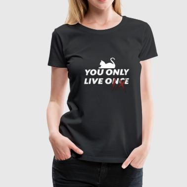 You Only Live Once - Frauen Premium T-Shirt