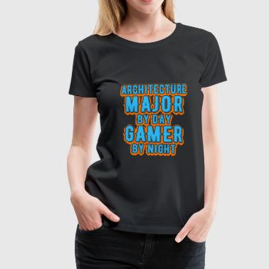 Arkitektur Major By Day Gamer By Night - Premium-T-shirt dam