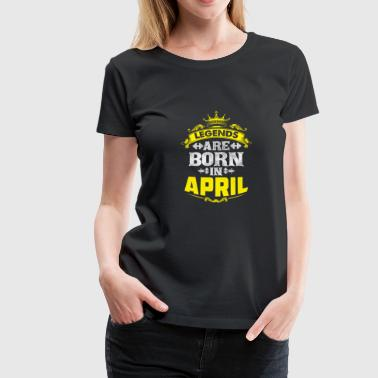 Februar Legende im April geboren - Frauen Premium T-Shirt