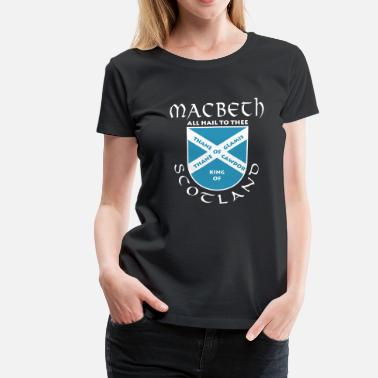 Macbeth Scotland Macbeth - Frauen Premium T-Shirt