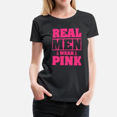 Brustkrebs Real men wear pink - Frauen Premium T-Shirt