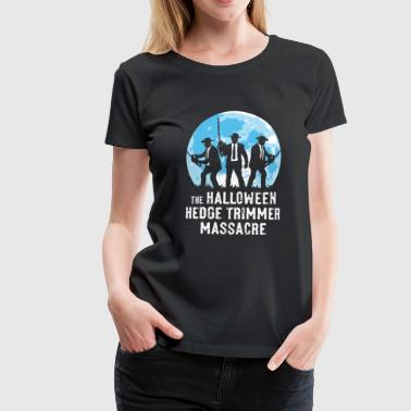 The Halloween Hedge Trimmer Massacre (PNG) - Frauen Premium T-Shirt