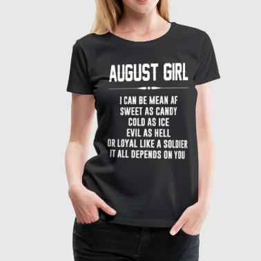 August girl I can be mean AF - Women's Premium T-Shirt