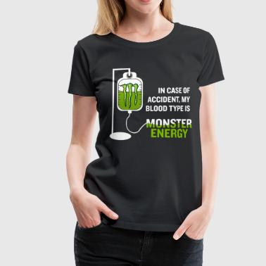 My blood type is monster energy - Women's Premium T-Shirt