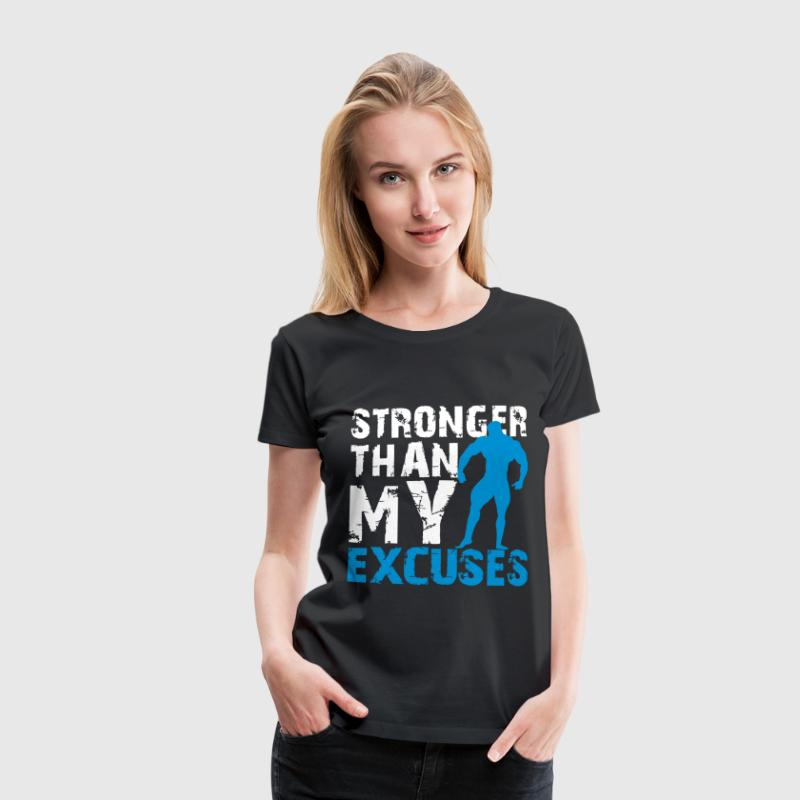 Stronger than my excuses - Vrouwen Premium T-shirt
